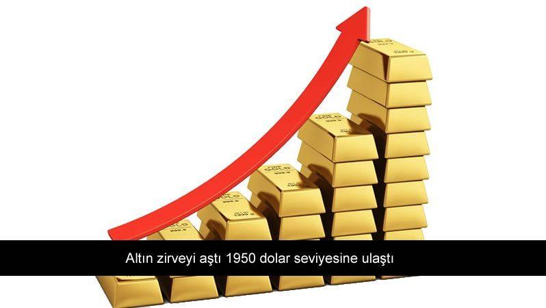 Altın zirveyi aştı 1950 dolar seviyesine ulaştı
