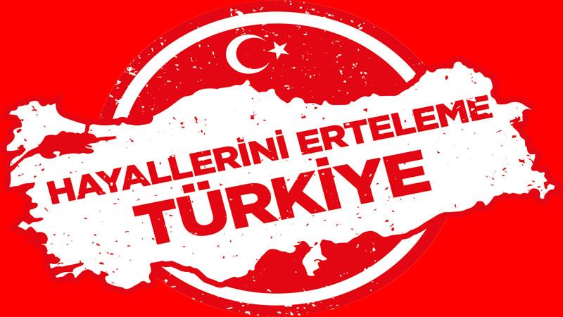Hayallerini erteleme türkiye kampanyasi